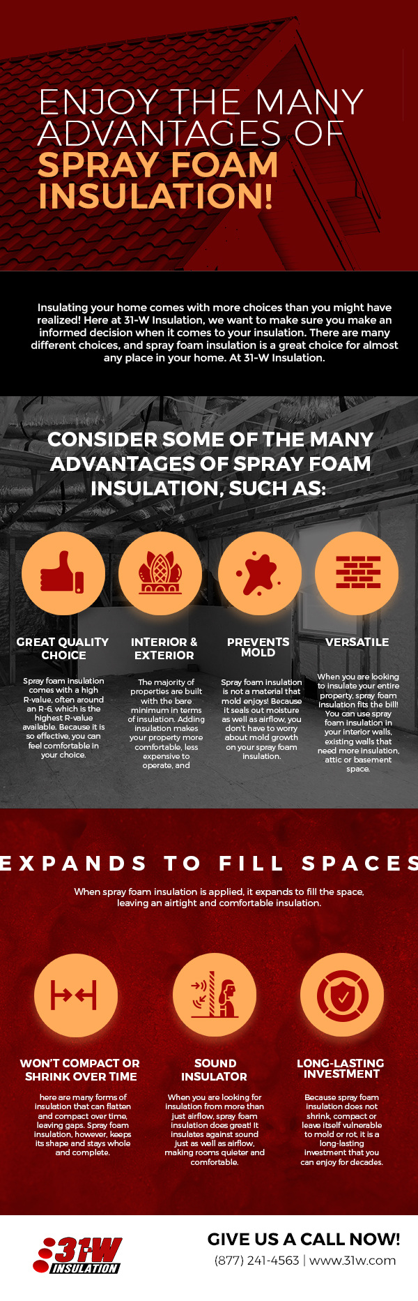enjoy the many advantages of spray foam insulation