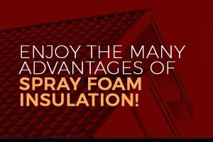 Enjoy the Many Advantages of Spray Foam Insulation! [infographic]