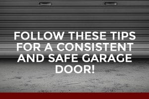 Follow These Tips for a Consistent and Safe Garage Door! [infographic]